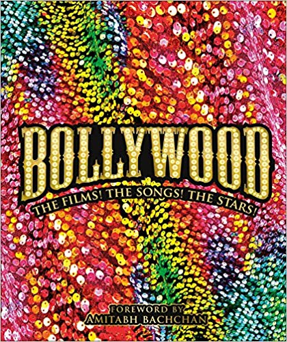 Bollywood: The Films! The Songs! The Stars! (A Coffee Table Book)
